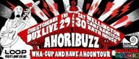 Loop and Cosmic present the AHoriBuzz Wha-Cup and Have A Hoon Tour
