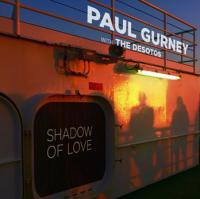 Paul Gurney with The DeSotos release new album 'Shadow Of Love'