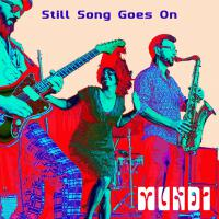 Mundi - 'Still Song Goes On' Single Release